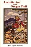 Lucretia Ann on the Oregon Trail