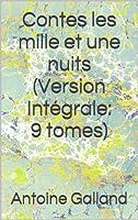 Contes les mille et une nuits (Version Int�grale: 9 tomes)