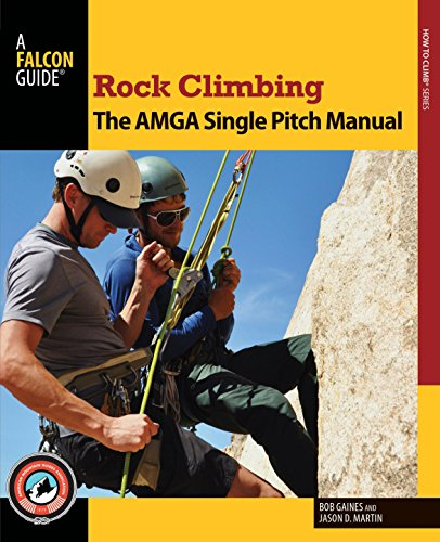 Rock Climbing: The AMGA Single Pitch Manual (How To Climb Series) PDF