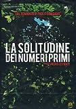 The Solitude of Prime Numbers ( La solitudine dei numeri primi ) ( A Solidão dos Números Primos (La solitude des nombres premiers) )