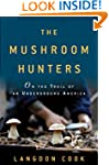 The Mushroom Hunters: On the Trail of...