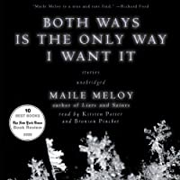 Both Ways Is the Only Way I Want It (       UNABRIDGED) by Maile Meloy Narrated by Kirsten Potter, Bronson Pinchot