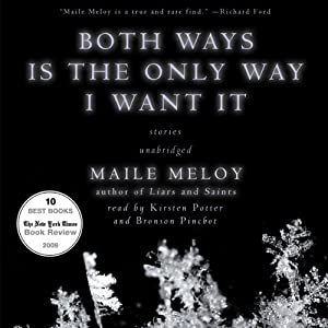 Both Ways Is the Only Way I Want It | [Maile Meloy]