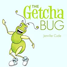 The Getcha Bug (       UNABRIDGED) by Jennifer Cude Narrated by Melissa Madole