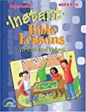 INSTANT BIBLE LESSONS--VIRTUES AND VALUES