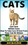 Cats: Cat Care- Kitten Care- How To T...
