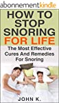 How to Stop Snoring for Life: The Mos...