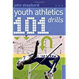 101 Youth Athletics Drillsby John Shepherd