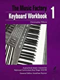 Keyboard: Workbook 1: A Practical Music Course for National Curriculum Key Stage 3/GCSE (Music Factory) (0571511244) by Wilson, Christopher