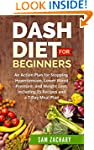 DASH Diet for Beginners: An Action Pl...