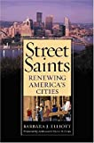 img - for By Barbara J. Elliott Street Saints: Renewing American Cities (1st Frist Edition) [Hardcover] book / textbook / text book
