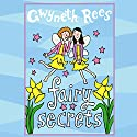 Fairy Secrets (       UNABRIDGED) by Gwyneth Rees Narrated by Sophie Ward