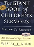 The Giant Book of Children's Sermons: Matthew to Revelation: 260 Children's Object Lessons