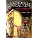 Christianity and World Religions: Disputed Questions in the Theology of Religions: An Introduction to the Theology of Religionby Gavin D'Costa