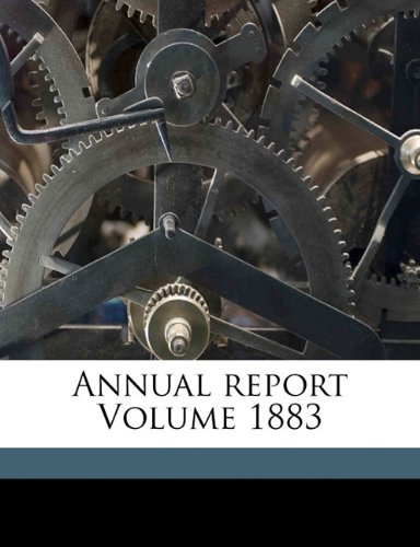 Annual report Volume 1883