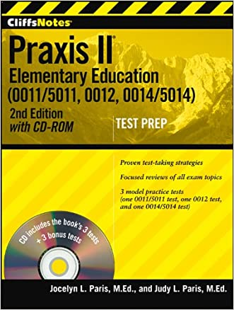 CliffsNotes Praxis II Elementary Education (0011/5011, 0012, 0014/5014) with CD-ROM, Second Edition written by Judy L Paris