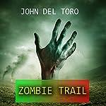 Zombie Trail | John Del Toro