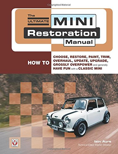 the-ultimate-mini-restoration-manual-how-to-choose-restore-paint-trim-overhaul-update-upgrade-grossl