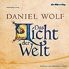 Das Licht der Welt (       ungekürzt) von Daniel Wolf Gesprochen von: Johannes Steck