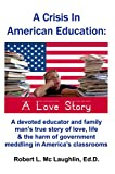 img - for A Crisis in America Education: A Love Story book / textbook / text book