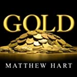 Gold: The Race for the World's Most S...