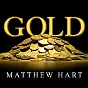 Gold: The Race for the World's Most Seductive Metal | [Matthew Hart]