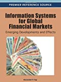 img - for Information Systems for Global Financial Markets: Emerging Developments and Effects book / textbook / text book