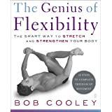 The Genius of Flexibility: The Smart Way to Stretch and Strengthen Your Body ~ Bob Cooley