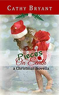 Pieces On Earth: A Christian Fiction Christmas Novella by Cathy Bryant ebook deal