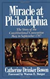Miracle At Philadelphia: The Story of the Constitutional Convention May - September 1787 (0316103985) by Catherine Drinker Bowen