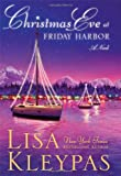 Christmas Eve at Friday Harbor (0312605862) by Kleypas, Lisa