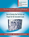 img - for The National Board Certification Workbook, Second Edition: How to Develop Your Portfolio and Prepare for the Assessment Exams [NATL BOARD CERTIFICATION WORKB] book / textbook / text book