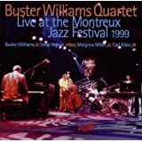 Live at the Montreux Jazz Festival 1999 ~ Buster Williams