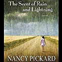 The Scent of Rain and Lightning Audiobook by Nancy Pickard Narrated by Tavia Gilbert