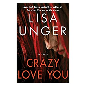Crazy Love You by Lisa Unger