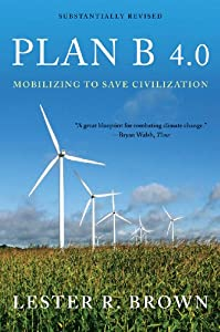 "Cover of ""Plan B 4.0: Mobilizing to Save ..."