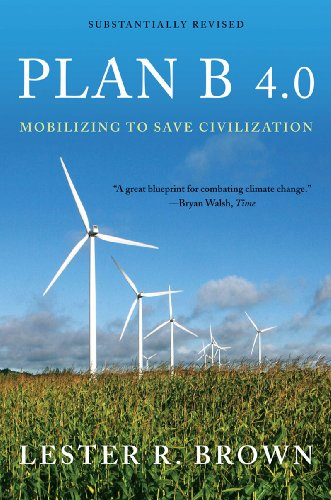 Plan B 4.0: Mobilizing to Save Civilization...