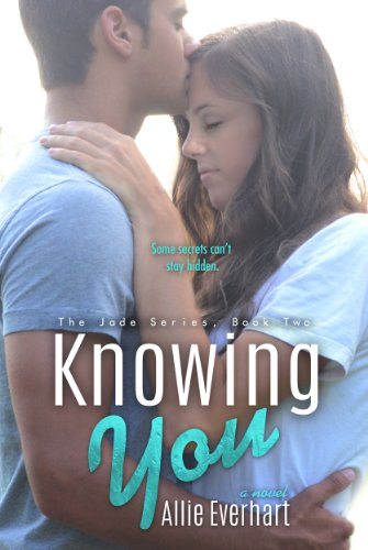 Allie Everhart - Knowing You (The Jade Series #2)