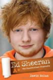 David Nolan Ed Sheeran: A+ The Unauthorised Biography