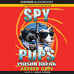 Spy Pups: Prison Break | [Andrew Cope]