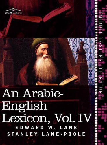 An Arabic-English Lexicon (in eight volumes), Vol. IV: Derived from the best and the most copious Eastern sources (Arabic Edition)