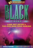 Black Cinema: Look Out Sister & Two-Gun Man From Harlem