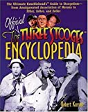The Official Three Stooges Encyclopedia: The Ultimate Knucklehead's Guide to Stoogedom--from Amalgamated Association of Morons to Ziller... (0809225808) by Kurson,Robert