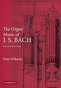 The Organ Music Of J S Bach by Cambridge University Press