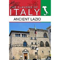 Flavors Of Italy Ancient Lazio