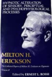 Hypnotic Alteration of Sensory, Perceptual and Psychophysical Processes (Collected Papers of Milton H. Erickson on Hypnosis) (v. 2) (0829012079) by Erickson, Milton H.