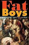 Fat Boys: A Slim Book (0803271239) by Gilman, Sander L.