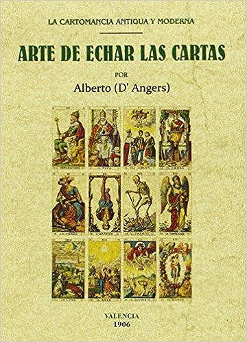 Arte de echar las cartas: La Cartomancia antigua y moderna