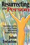 Resurrecting the Person: Friendship a...