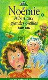 Noémie, tome 5 : Albert aux grandes oreilles
